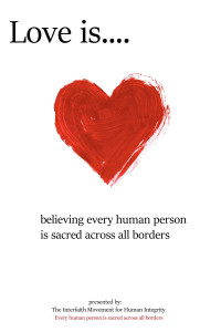 Love is believing every human is sacred across all borders